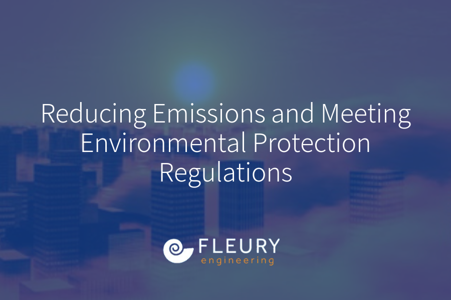 A Brief Look at Reducing Emissions and Meeting Environmental Protection Regulations